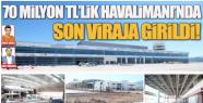 MARAŞ HAVALİMANI'NDA SONA DOĞRU