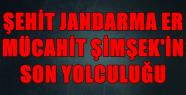 ŞEHİDİMİZ JANDARMA ER ŞİMŞEK MEMLEKETİ...