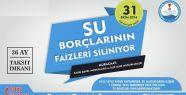 SU BORÇLARINA YÖNELİK YAPILANDIRMA İŞLEMLERİ...
