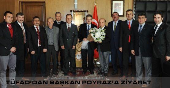 TÜFAD'dan Başkan Poyraz'a Ziyaret