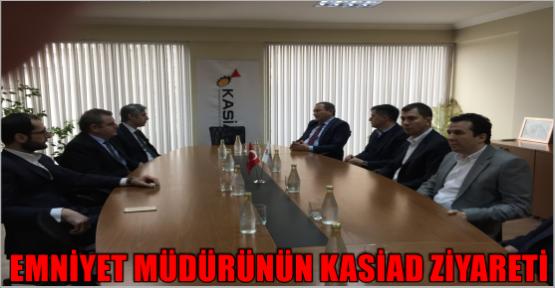 YILMAZ KASİAD'I ZİYARET ETTİ